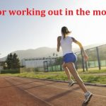 Morning Motivation: 7 Tips for working out in the morning..!